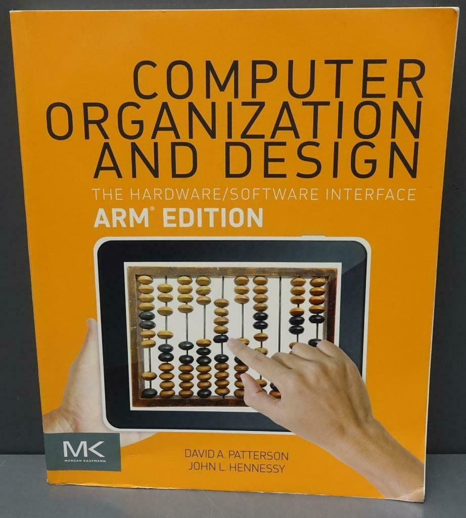 The Morgan Kaufmann Series In Computer Architecture And Design Ser Computer Organization And Design The Hardware Software Interface By John L Hennessy And David A Patterson 2016 Trade Paperback For Sale