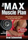 The MAX Muscle Plan by Brad Schoenfeld (2012, Paperback)