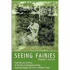 Seeing Fairies: From the Lost Archives of the Fairy Investigation Society, Authentic Reports of Fairies in Modern Times by Marjorie T Johnson (Paperback / softback, 2014)