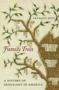 Family-Trees-A-History-of-Genealogy-in-America-Hardcover-by-Weil-Francois