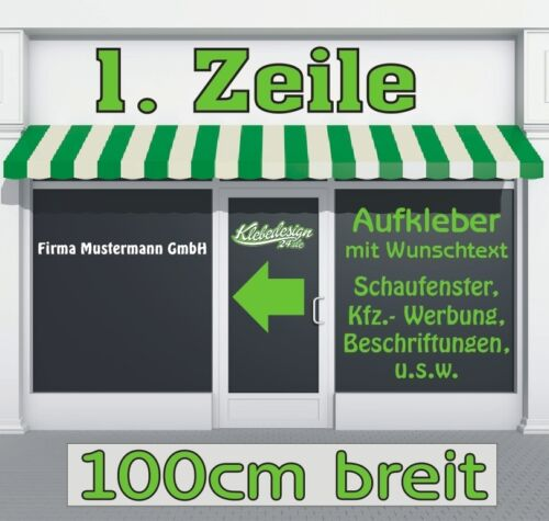 1 Zeile 100cm Aufkleber Beschriftung Werbung Sticker Schaufenster Auto LKW
