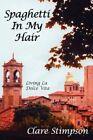 Spaghetti in My Hair Stimpson Clare 1425907326