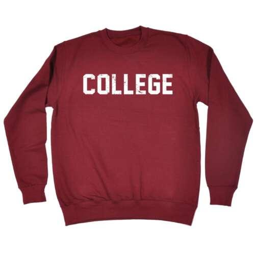 discount Funny Sweatshirt - College - University School Study Birthday Joke Gift JUMPER