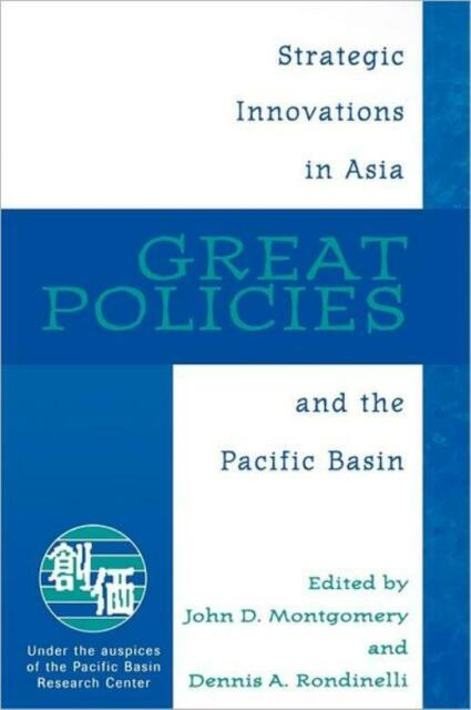 Great Policies: Strategic Innovations In Asia And The Pacific Basin