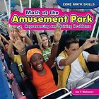 Math at the Amusement Park: Representing and Solving Problems by Ian F Mahaney (Hardback, 2013)