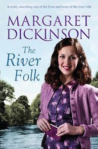 Margaret-Dickinson-The-River-Folk-Tout-Neuf-B-Format-Envoi-GB