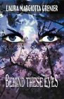 Behind These Eyes by Laura Margiotta Grenier (Paperback / softback, 2012)