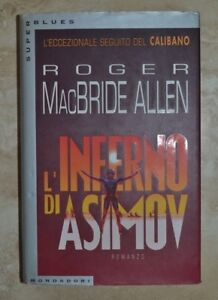 ROGER-MACBRIDE-ALLEN-L-039-INFERNO-DI-ASIMOV-ED-MONDADORI-PRIMA-ED-1996-LM