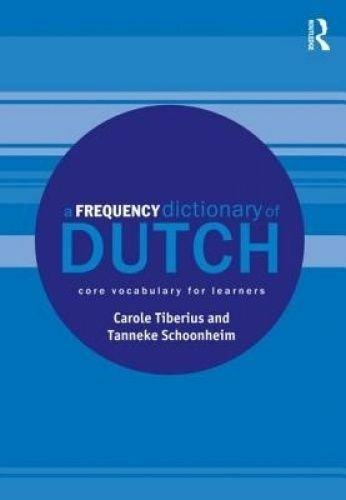 A Frequency Dictionary of Dutch. core vocabulary for learners by Tiberius, Carol