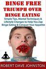 Binge Free - Triumph Over Binge Eating by Robert Dave Johnston (Paperback / softback, 2013)