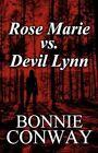 Rose Marie Vs. Devil Lynn 9781456038908 by Bonnie Conway Paperback