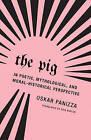 Oskar Panizza - The Pig by Oskar Panizza (Paperback, 2016)