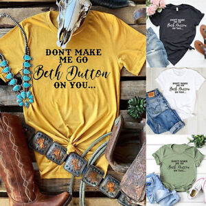 Don-039-t-Make-Me-Go-Beth-Dutton-On-You-T-Shirt-Women-funny-graphic-tees-tshirt-tops