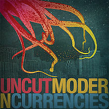 Uncut-Moder-n-Currencies-NEW-CD-cd35