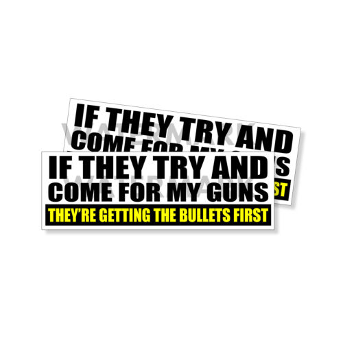 IF THEY TRY AND COME FOR MY GUNS Republican Decal Funny Sticker 9x3 2 PACK