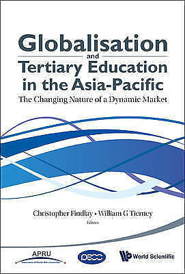 Globalisation And Tertiary Education In The Asia-Pacific: The Changing Nature Of