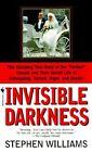 Invisible Darkness: the Strange Case of Paul Bernardo and Karla Homolka by Stephen Williams (Paperback, 2002)