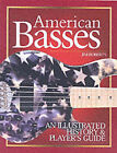 American Basses: An Illustrated History & Player's Guide by Jim Roberts (Paperback, 2003)