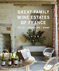 The Great Family Wine Estates of France: Style * Tradition * Home by Solvi dos Santos (Hardback, 2010)