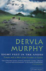 Eight Feet in the Andes: Travels with a Donkey from Ecuador to Cuzco by Dervla Murphy (Paperback, 1995)