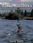 Alaska Rainbows Fly Fishing for Trout Salmon OT Tullis Larry 1571882510