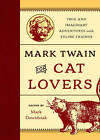 Mark Twain for Cat Lovers: True and Imaginary Adventures with Feline Friends by Rowman & Littlefield(Hardback)