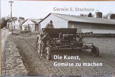 Gerwin E. Stachura - Die Kust Gemüse zu machen