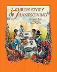 A Child's Story of Thanksgiving by Laura Rader (1998, Hardcover)