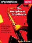 The Saxophone Handbook: A Complete Guide to Tone, Technique, Performance, & Maintenance by Douglas D Skinner (Paperback / softback, 2013)