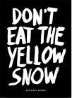 Don't Eat the Yellow Snow von Marcus Kraft (2012, Gebundene Ausgabe)