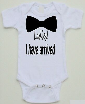 Funny Baby Onesie - Ladies! I Have Arrived / 0-24 month sizes / White onesies