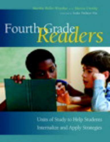 Fourth Grade Readers: Units of Study to Help Students Internalize and Apply
