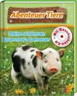 Abenteuer Tiere. Meine schönsten Bauernhofabenteuer. Mit CD von Julia Siegers (2015, Kunststoffeinband)