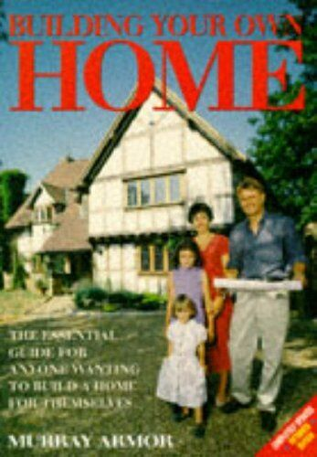 Building Your Own Home,David Snell, Murray Armor