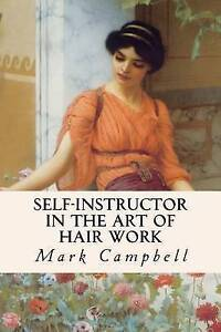 Self-Instructor-in-the-Art-of-Hair-Work-by-Campbell-Mark-Paperback