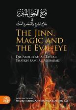 THE JINN, MAGIC AND THE EVIL-EYE / DR. ABDULLAH AL-TAYYAR & SH. SAMI AL-MUBARAK