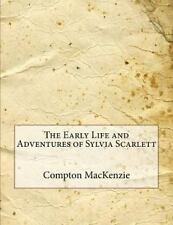 The Early Life and Adventures of Sylvia Scarlett by Compton Mackenzie (2015,...