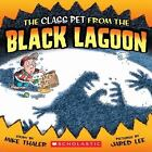 Black Lagoon Adventures: The Class Pet from the Black Lagoon by Mike Thaler (2008, Paperback)