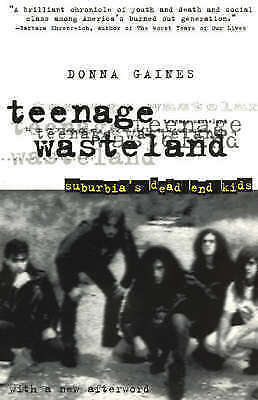 1 of 1 - USED (VG) Teenage Wasteland: Suburbia's Dead End Kids by Donna Gaines