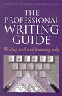 The Professional Writing Guide: Writing Well & Knowing Why by Marsha Durham, Roslyn Petelin (Paperback, 1992)