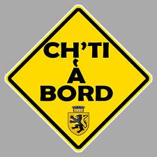 CH'TI A BORD 59 HUMOUR FUN 12cm AUTOCOLLANT STICKER AUTO CB001