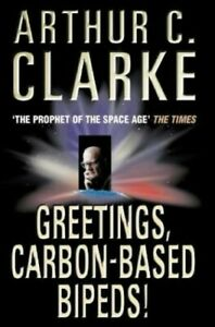 Greetings-Carbon-Based-Bipeds-by-Clarke-Arthur-C-Paperback-Book-The-Cheap