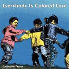 Everybody Is Colored Love 9781425993924 by Catherine Prater Paperback