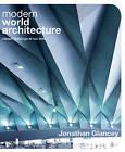 Modern World Architecture by Jonathan Glancey (Hardback, 2011)
