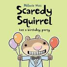 Scaredy Squirrel Has a Birthday Party von Melanie Watt (2014, Taschenbuch)