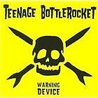 Teenage Bottlerocket - Warning Device (2009)