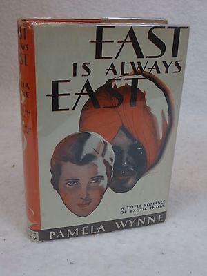Pamela Wynne  EAST IS ALWAYS EAST   A.L. Burt  1931 HC/DJ