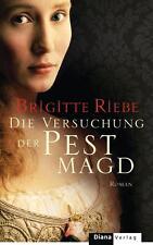 Riebe, Brigitte - Die Versuchung der Pestmagd: Roman