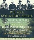 We Are Soldiers Still: A Journey Back to the Battlefields of Vietnam by Harold G Moore, Joseph L Galloway (CD-Audio, 2009)