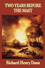 Two Years Before the Mast by Richard Henry Dana (Paperback / softback, 2008)